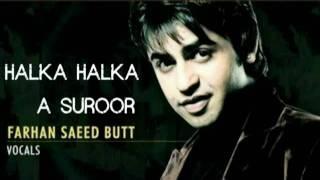 Jal Band - Farhan Saeed - Halka Halka A Suroor New Song 2011.flv
