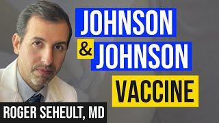 Coronavirus Update 121: Johnson and Johnson Vaccine - Efficacy and Safety vs. Pfizer & Moderna