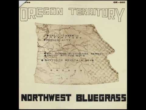 Oregon Territory - Northwest Bluegrass (full album)