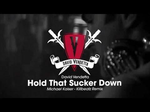 David Vendetta - Hold That Sucker Down (Michael Kaiser & Killbeatz Remix)