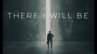 There I Will Be - Motivational Video