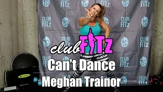 Can't Dance by Meghan Trainor | Club FITz Fitness Choreo by Lauren Fitz Video