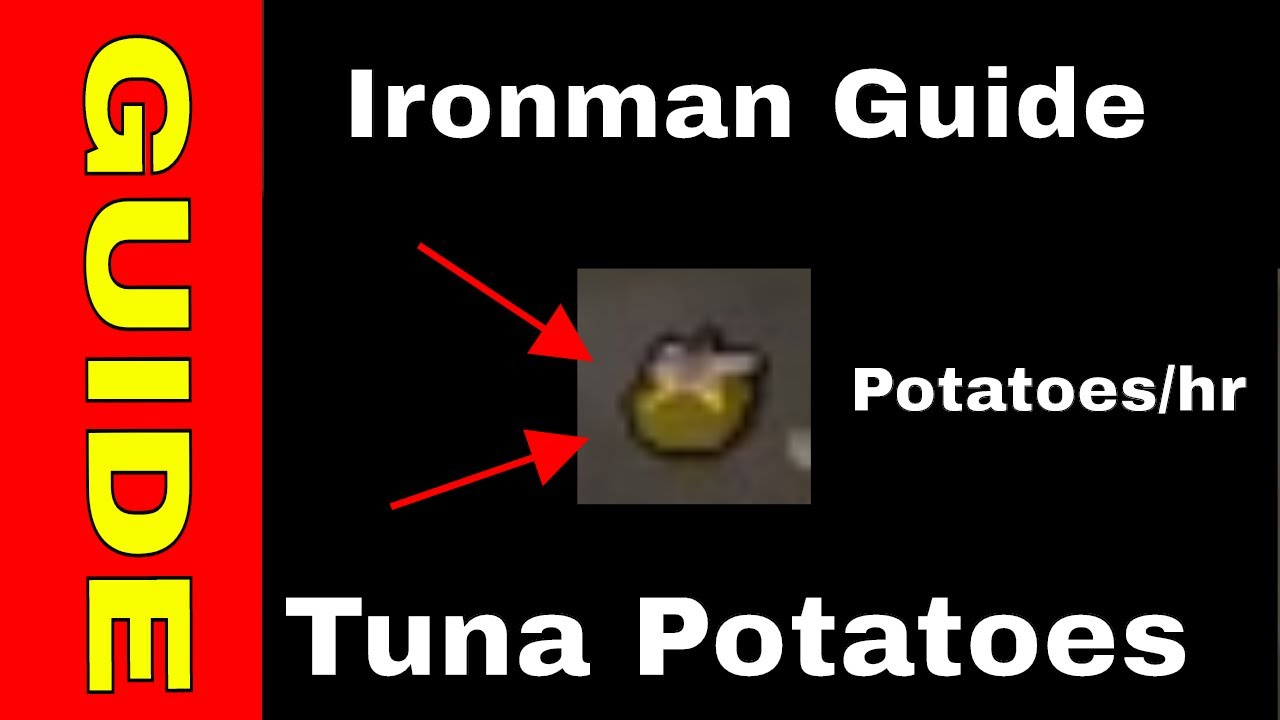 OSRS Ironman Guide to Making Tuna Potatos | Is it worth it? NOPE!!!