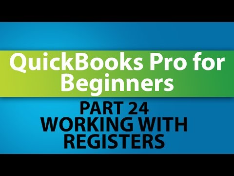 QuickBooks Training Tutorial - Part 24 - How to Work with Registers in QuickBooks