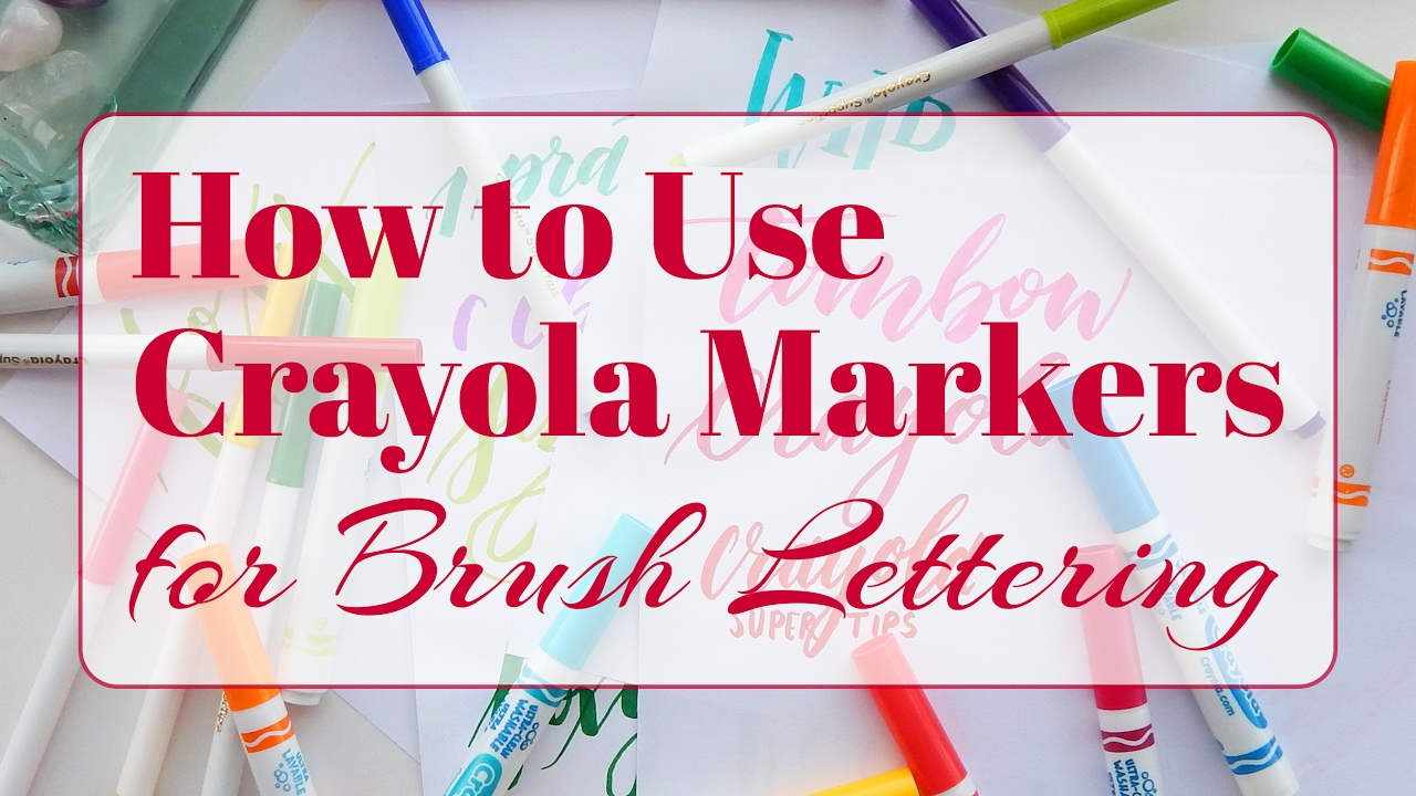 how to use crayola markers for brush lettering youtube