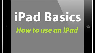 how to use an ipad how to get started with your new ipad ipad basics tutorial
