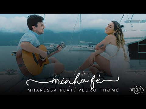 Minha Fé - Mharessa feat. Pedro Thomé