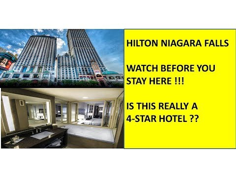 Hilton Niagara Falls, Watch Before You Stay Here ! 4-Star Hotel ?