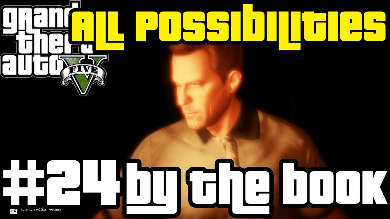 GTA V - By The Book (All Possibilities)
