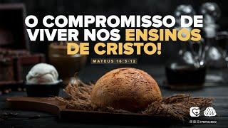 O compromisso de viver nos ensinos de Cristo | 21/03/21