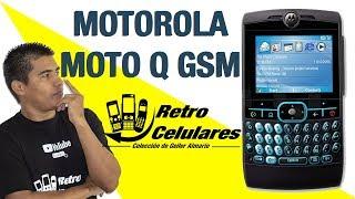 Motorola Moto Q GSM Colección Celulares clásicos, antiguos, viejos old cell phones RETRO CELULARES