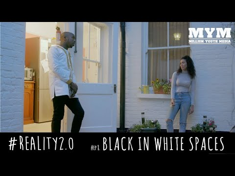 #Reality2.0 | Episode 8 - Black in White Space