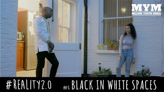 Download Video #Reality2.0 | Episode 8 - Black in White Space MP3 3GP MP4