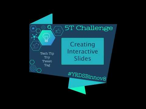5T Challenge: Creating Interactive Slides