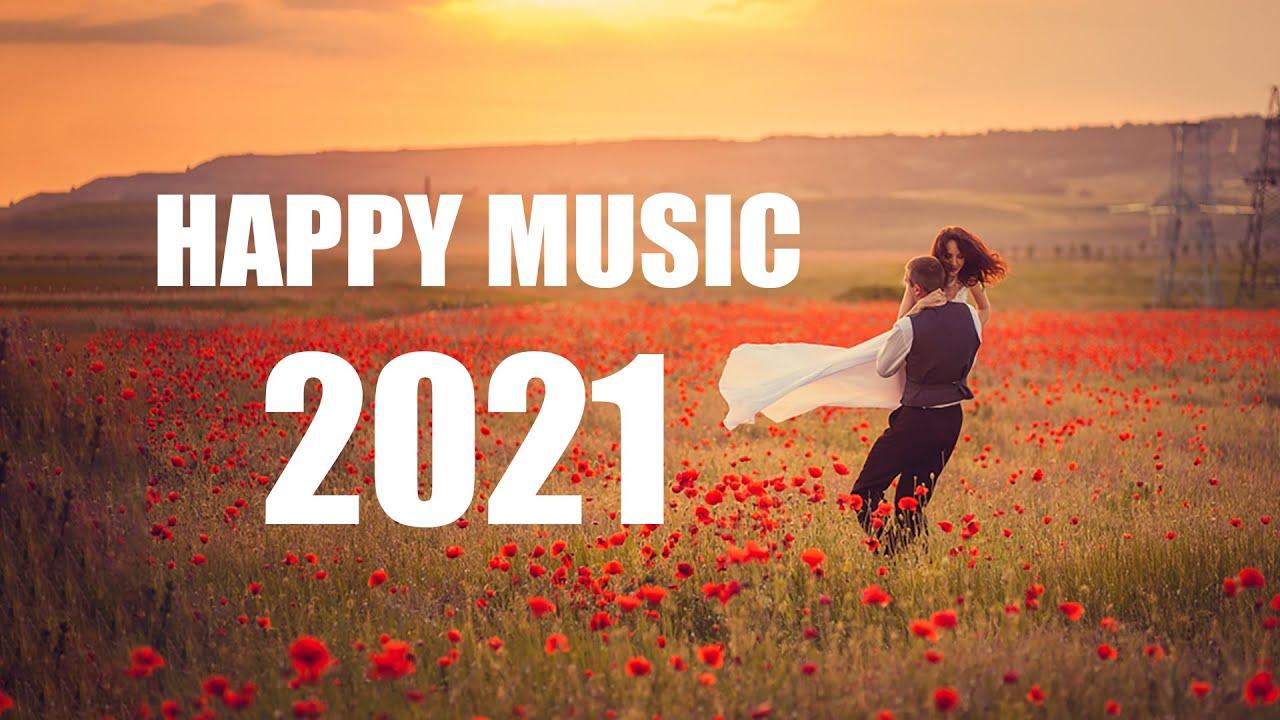 Best Happy Songs 2021   TOP HIT POP MUSIC 2021
