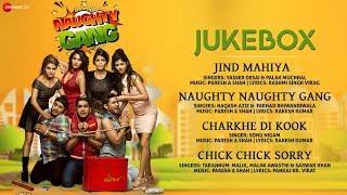 Naughty Gang Full Movie Audio Jukebox | Viren, Rashmi, Kaif, Monika, Ramanjeet ,Vividha & Soniya