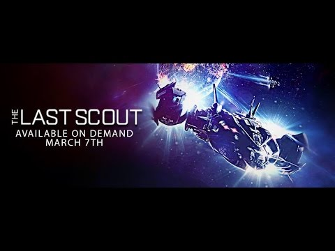 THE LAST SCOUT    2017 SciFi