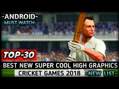 TOP-30 NEW BEST SUPER COOL HIGH GRAPHICS CRICKET GAMES FOR ANDROID OF 2018 | BEST CRICKET GAMES 2018