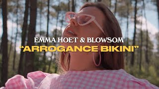 Emma Hoet & BLOWSOM - arrogance bikini [CLIP OFFICIEL] ☀️