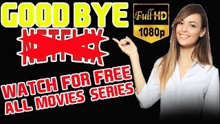 Watch All Netflix Movies And Series For Free 1080 HD