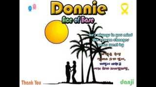 Ace of Base - Donnie Donnie's got a secret and you know it he was y...