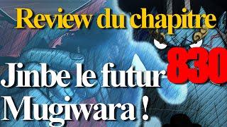 One Piece Review du Chapitre 830: Jinbe le futur Mugiwara !