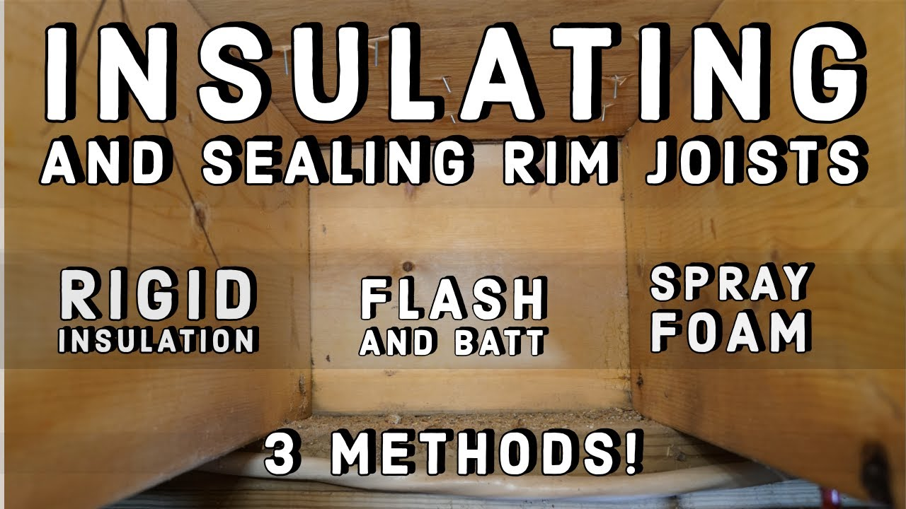 Sealing And Insulating Rim Joists Best Practice Youtube