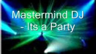 Mastermind DJ - Its A Party