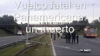 VUELCO FATAL EN PANAMERICANA: UN MUERTO