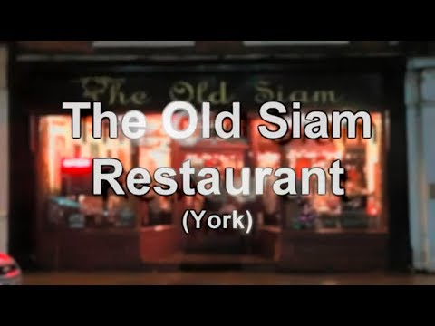 Gastronomically Good Gaff: The Old Siam, York