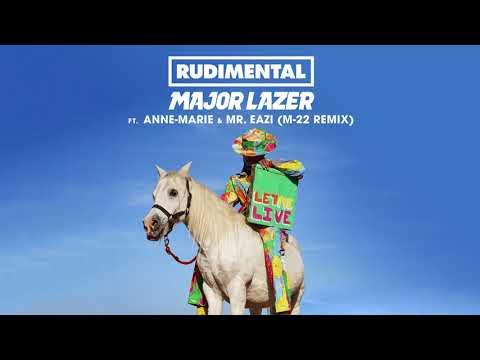 Rudimental & Major Lazer - Let Me Live (feat. Anne-Marie & Mr Eazi) [M-22 Remix]