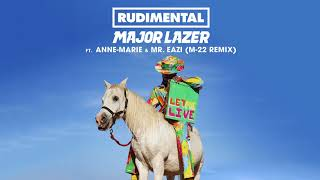 Rudimental & Major Lazer - Let Me Live (feat. Anne-Marie & Mr Eazi) [M-22 Remix]