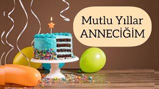 İyi ki Doğdun ANNE ANNECİĞİM /İsme Özel Doğum Günü Şarkısı/Mutlu Yıllar