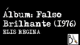 Falso Brilhante (1976) - Elis Regina [ÁLBUM COMPLETO, HD]