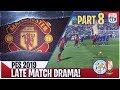 [TTB] PES 2019 - Master League PART 8  (Realistic Mods) - Late Match Drama, Needing a Win, & More!