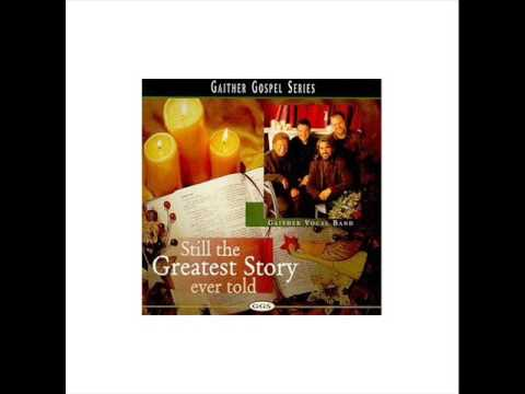Gaither Vocal Band 1998 - Go tell everyone