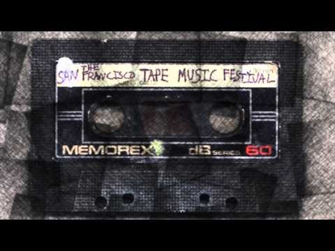 Theatre For The Ears: The San Francisco Tape Music Festival