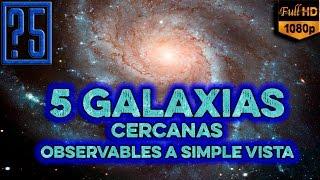 5 Galaxias cercanas observables a simple vista [Videos del Universo 2015]