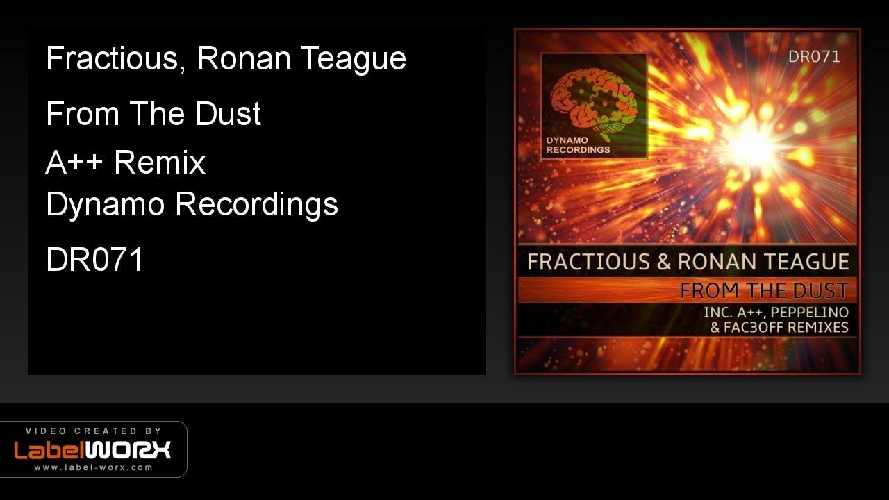 Fractious, Ronan Teague - From The Dust (A++ Remix) [DYNAMO]