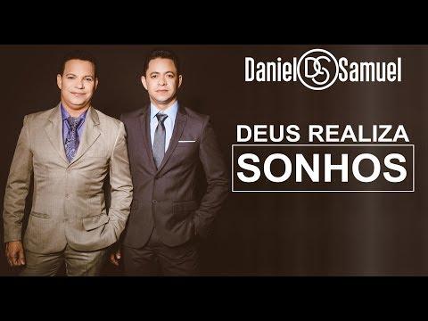 Deus Realiza Sonhos - Daniel e Samuel