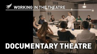 Working in the Theatre: Documentary Theatre