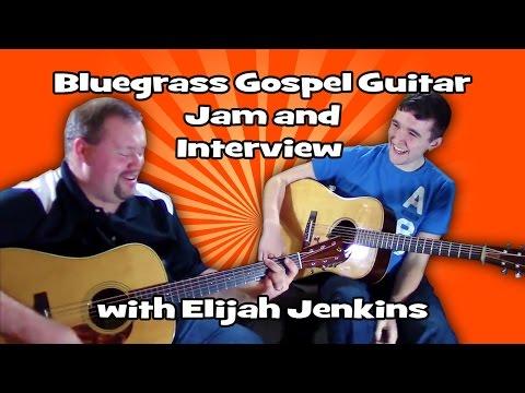 Bluegrass Gospel Guitar Jam And Interview With Elijah Jenkins