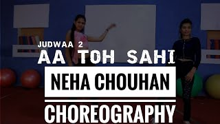 Aa Toh Sahi Judwaa 2 | Bollywood Dance Choreography | Choreograph By NEHA CHOUHAN | Dance tags