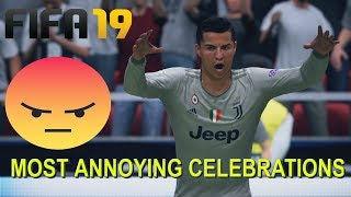 Fifa 19 - The MOST ANNOYING CELEBRATIONS !!