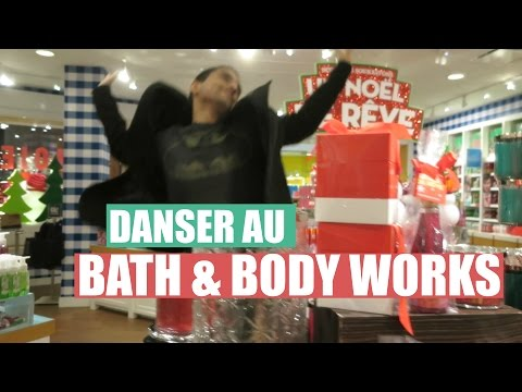 DANSER AU BATH & BODY WORKS! | 16 novembre 2015