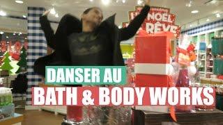 DANSER AU BATH & BODY WORKS! | 16 novembre 2015