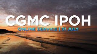 CGMC Ipoh Service - Saturday 31st July @8:00 pm