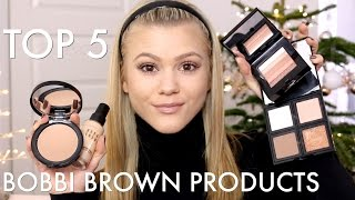 My Top 5 | Bobbi Brown Products ♡