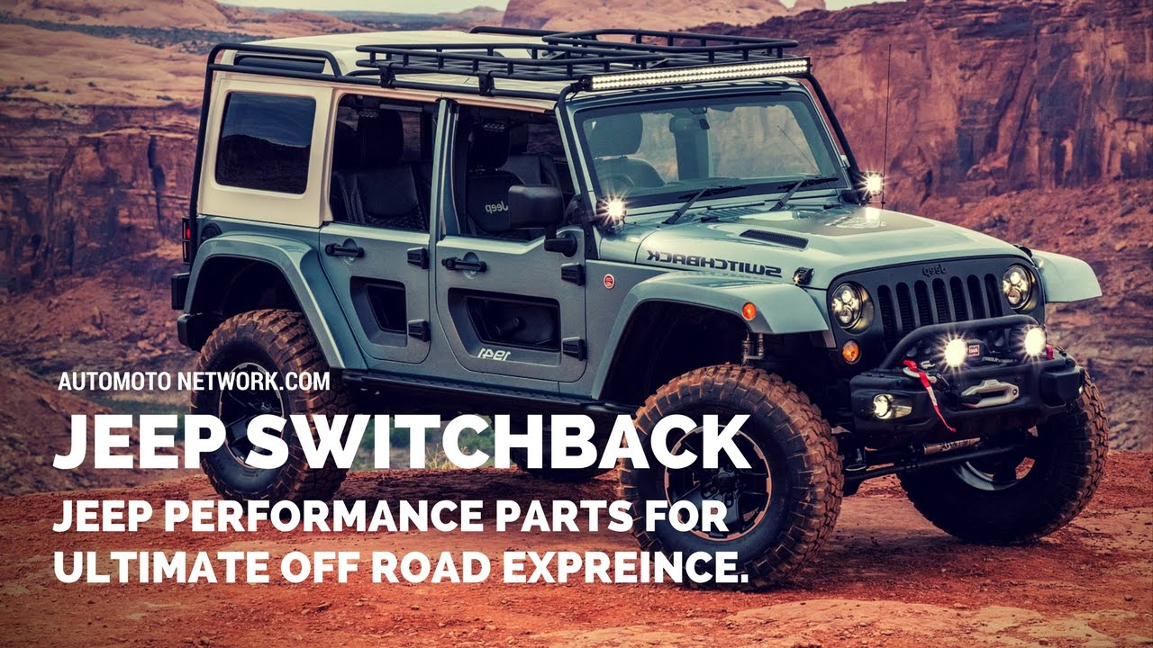 Jeep Performance Parts >> Jeep Switchback Concept An Assortment Of Mopar And Jeep