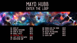 Mayd Hubb - Enter the Loop (Full Album)